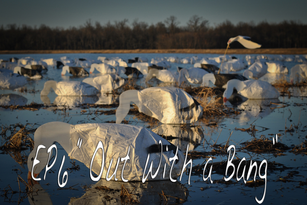 "Goose Hunting Video – Fowled Reality EP6 ""Out With a Bang"""