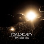 2014 Fowled Reality Sizzle Reel
